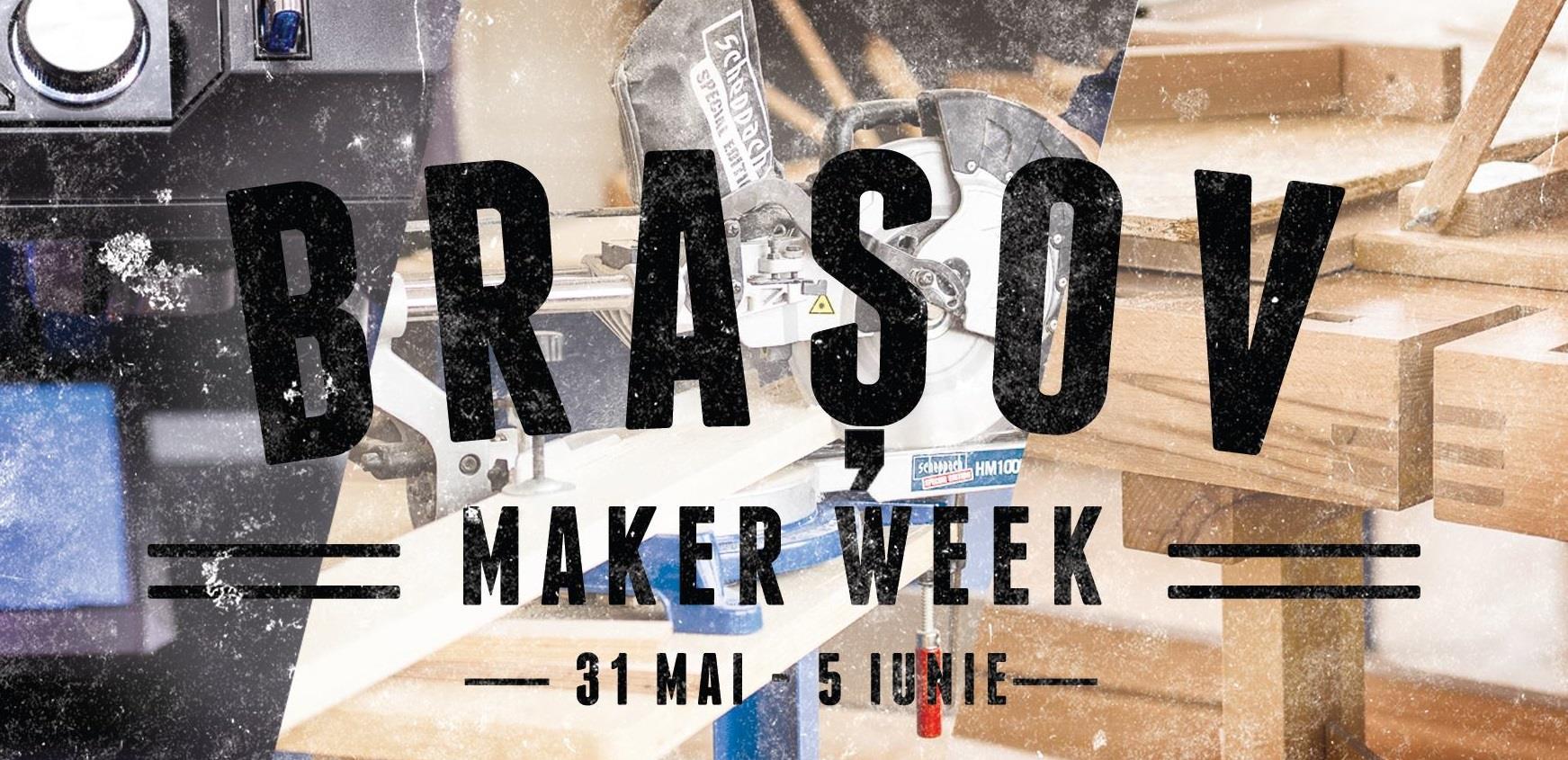 maker-week-brasov-mai-iuni-2016